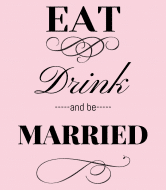 Wedding Wine Label - Eat Drink and Be Married