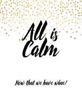 Holiday Wine Label - All is Calm