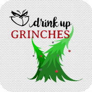 Holiday Drink Coaster - Drink Up Grinches