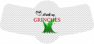 Holiday Bottle Neck Label - Drink Up Grinches