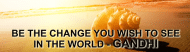 Bumper Sticker - Be The Change You Wish To See In The World
