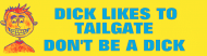 Expressions Bumper Sticker - Dick Likes To Tailgate