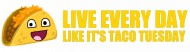 Bumper Sticker - Live Every Day Like Its Taco Tuesday