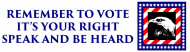 Bumper Sticker - Remember To Vote Its Your Right