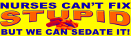 Bumper Sticker - Sedate Stupid