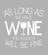 Wine Label - As Long As We Have Wine The Holidays Will Be Fine