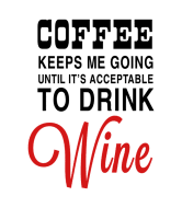 Wine Label - Coffee Keeps Me Going Acceptable For Wine