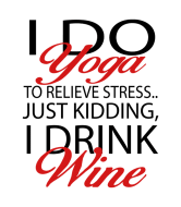 Wine Label - Do Yoga To Relieve Strees Just Kidding