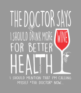 Wine Label - Doctors Say I Should Drink Wine For Good Health