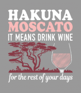 Wine Label - Hakuna Moscato It Means Drink Wine