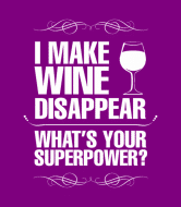 Wine Label - I Make Wine Disappear Whats Your Superpower