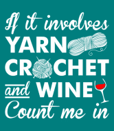 Wine Label - If It Involves Yarn Crochet And Wine Count Me In