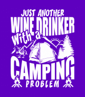 Wine Label - Just Another Wine Drinker With A Camping Problem