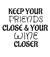 Wine Label - Keep Your Friends Close