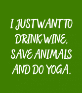 Expressions Wine Label - I Just Want To Drink Wine Save Animals Do Yoga