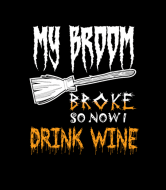 Wine Label - My Broom Broke So Now I Drink Wine