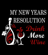 Wine Label - My New Years Resolution Drink More Wine