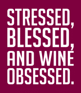 Wine Label - Stressed Blessed And Wine Obsessed