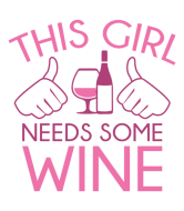 Wine Label - This Girl Needs Some Wine