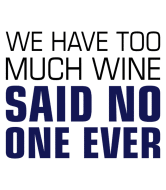 Wine Label - Too Much Wine