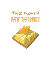 Wine Label - Who Moved My Wine