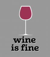 Wine Label - Wine Is Fine