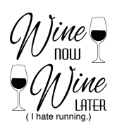 Wine Label - Wine Now Wine Later I Hate Running