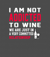 Wine Label - Wine We Are Just In A Committed Relationship