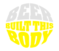 Beer Label - Beer Built This Body Beer Belly