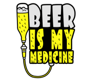 Beer Label - Beer Is My Medicine