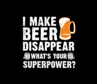 Beer Label - Beer Lover I Make Beer Disappear