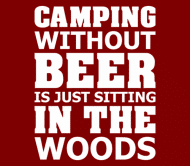 Beer Label - Camping Without Beer Is Just Sitting In The Wood