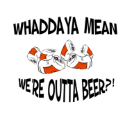 Beer Label - Humorous Quotes Were Outta Beer