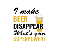 Beer Label - I Make Beer Disappear
