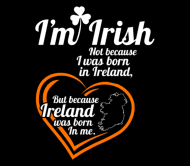 Beer Label - Irish Im Irish Because Ireland Was Born In Me