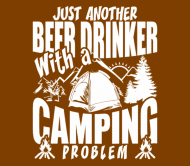 Beer Label - Just Another Beer Drinker With A Camping Problem