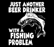 Beer Label - Just Another Beer Drinker With A Fishing Problem