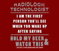 Beer Label - Rad Tech Hold My Beer And Watch This