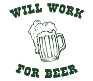 Beer Label - Will Work For Beer
