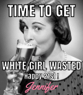 Birthday Wine Label - White Girl Wasted