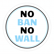 Expressions Sticker - No Ban No Wall Anti-Trump