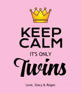 Baby Wine Label - Keep Calm Its Twin Girls
