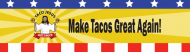 Expressions Bumper Sticker - Make Tacos Great Again