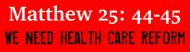Bumper Sticker - Matthew 25 Health Care