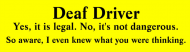 Bumper Sticker - Mind Reading Deaf Driver