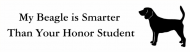 Bumper Sticker - My Beagle Is Smarter Than Your Honor Student