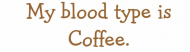 Bumper Sticker - My Blood Type Is Coffee