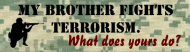 Bumper Sticker - My Brother Fights Terrorism
