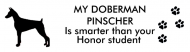 Bumper Sticker - My Doberman Pinscher Is Smarter Than Your Honor