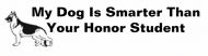 Bumper Sticker - My Dog Is Smarter Than Your Honor